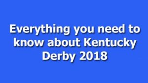 Everything you need to know about Kentucky Derby 2018
