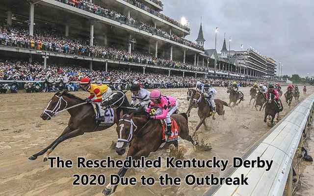 The Rescheduled Kentucky Derby 2020 Due to the Outbreak