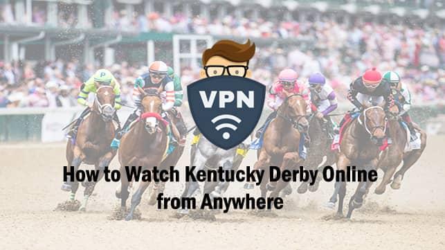 Kentucky Derby online anywhere via VPN